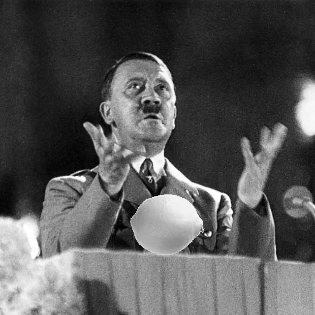 Hitler v mnoha svých projevech citróny doslova vzýval.